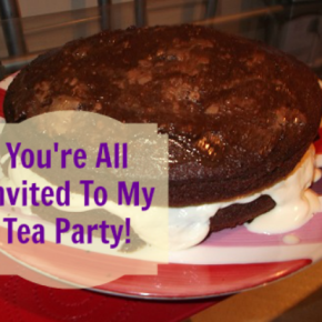 You're All Invited to My Tea Party