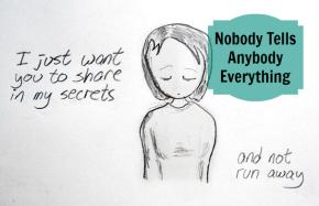 Nobody Tells AnybodyEverything