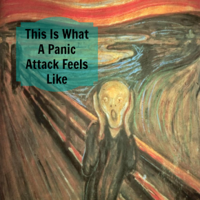 This Is What A Panic Attack FeelsLike