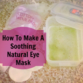 How To Make A Really Soothing Natural Eye Mask