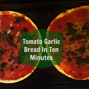 Tomato Garlic Bread in TenMinutes